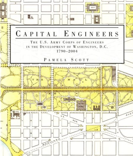 Capital Engineers: The U.S. Army Corps of Engineers and the Development of Washington, D.C. 1790-2004. ISBN-9780160795572