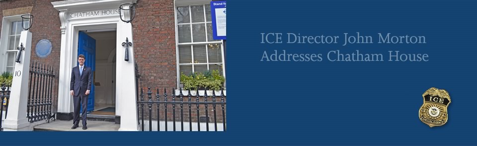 ICE Director John Morton addresses Chatham House