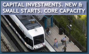 Capital Investments New and Small Starts Core Capacity