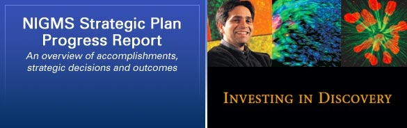 NIGMS Strategic Plan Progress Report: An overview of accomplishments, strategic decisions and outcomes