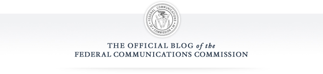 The Official Blog of the Federal Communications Commission