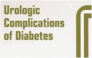 Urologic Complications of Diabetes: Developing a Basic Research Strategy, February 14-15, 2013, Lister Hill Auditorium, Building 38A, NIH Campus, Bethesda, MD