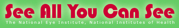 See All You Can See, National Eye Institute, National Institutes of Health