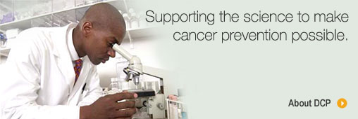 Supporting the science to make cancer prevention possible.