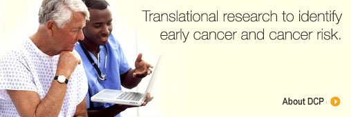 Translational research to identify early cancer and cancer risk.