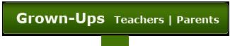 Grown-Ups (Teachers and Parents)