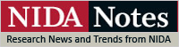 NIDA Notes, Research News and Trends at NIDA