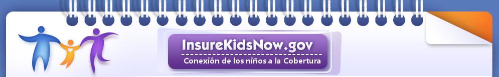 InsureKidsNow.gov: Vincular a los niños a una cobertura.