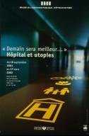 """""""Demain sera meilleur"""" hôpital et utopies / Musée de l'Assistance publique, Hôpitaux de Paris."""