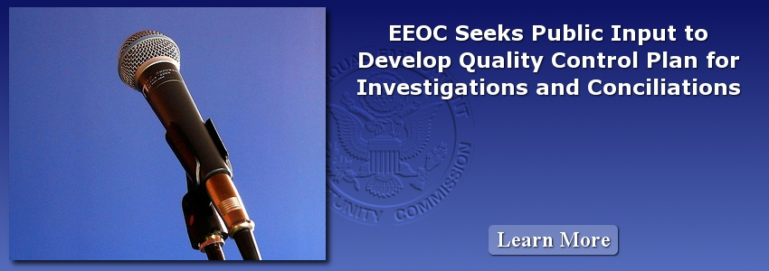 EEOC Seeks Public Input to Develop Quality Control Plan for Investigations and Conciliations
