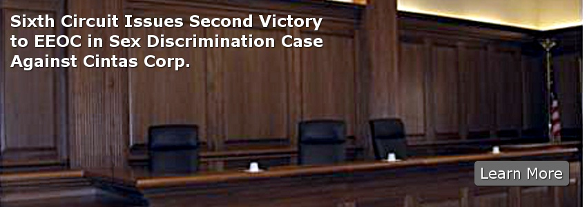 Sixth Circuit Issues Second Victory to EEOC in Sex Discrimination Case Against Cintas Corp.