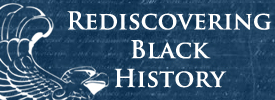 Rediscovering Black History Blog