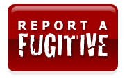 Click here to report a fugitive