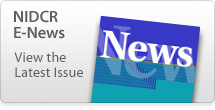 NIDCR E-Newsletter - View the Latest Issue