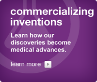 Commercializing Inventions: Learn how our discoveries become medical advances.