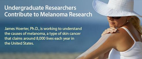 Undergraduate Researchers Contribute to Melanoma Research