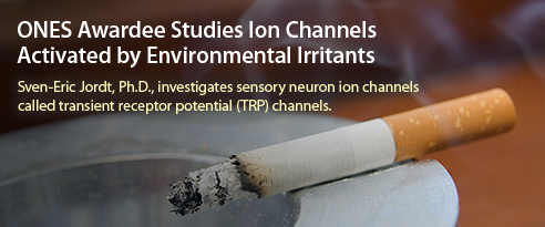 ONES Awardee Studies Ion Channels Activated by Environmental Irritants