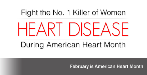 Fight No.1 Killer of Women Heart Disease During American Heart Month