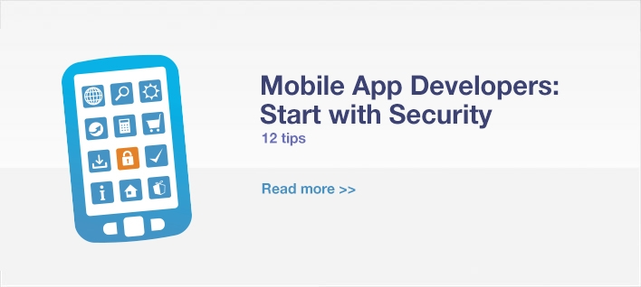 Mobile App Developers: Start with Security. 12 tips.