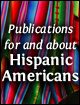 Publications for and about Hispanic Americans.