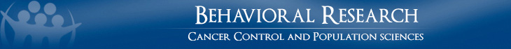Behavioral Research - Cancer Control and Population Sciences