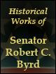 Historical Works of Senator Robert C. Byrd