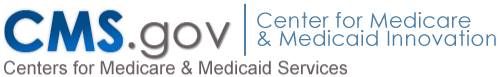 CMS.gov Centers for Medicare and Medicaid Services Center for Medicare and Medicaid Innovation
