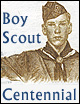 A Salute to the Boy Scout Centennial.