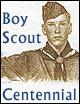 A Salute to the Boy Scout Centennial.