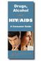 Drogas, Alcohol y el VIH/SIDA: Una Guia Para Su Salud