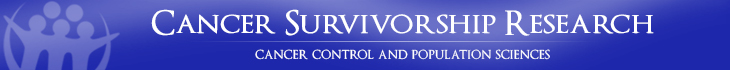 Cancer Survivorship Research - Cancer Control and Population Sciences