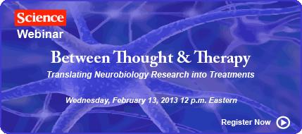 Register for Science/AAAS translational neurobiology research webinar on Feb. 13