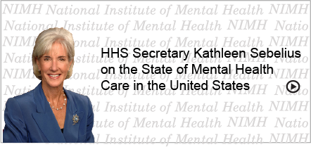 HHS Secretary Kathleen Sebelius Discusses State of U.S. Mental Health Care