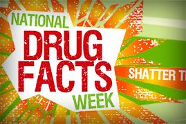 National Drug Facts Week: Shatter the Myths
