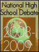 National High School Debate Topic for 2008-2009.