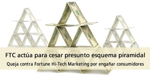FTC actúa para cesar presunto esquema piramidal. Queja contra Fortune Hi-Tech Marketing por engañar consumidores