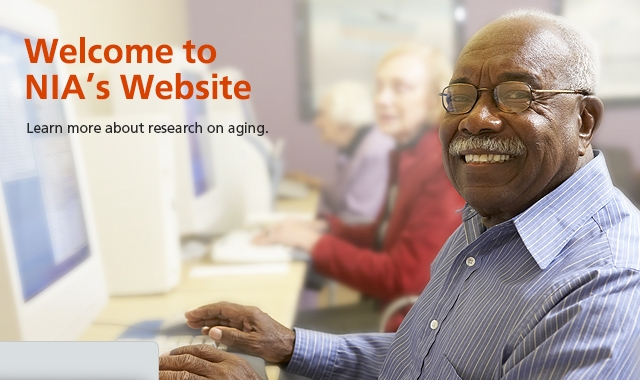 Welcome to NIA's Website: Learn more about research on aging