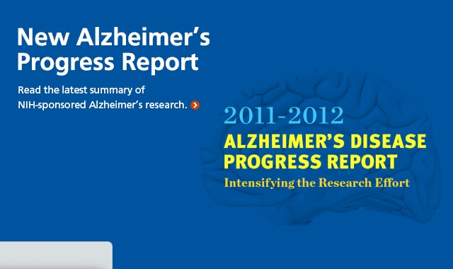 New Alzheimer's Disease Progress Report. Read the latest summary of NIH-sponsore