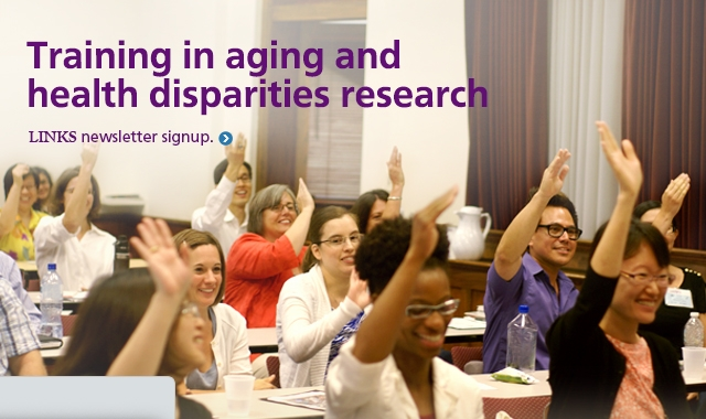 Training in aging and health disparities research: LINKS newsletter signup