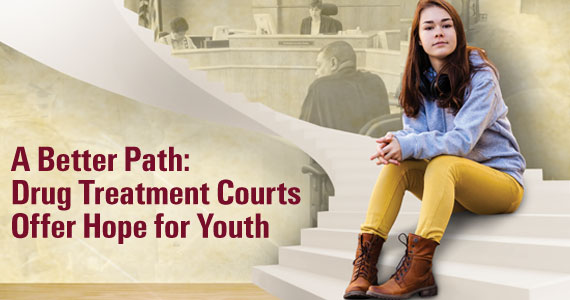 Drug Treatment Courts Offer Hope for Youth