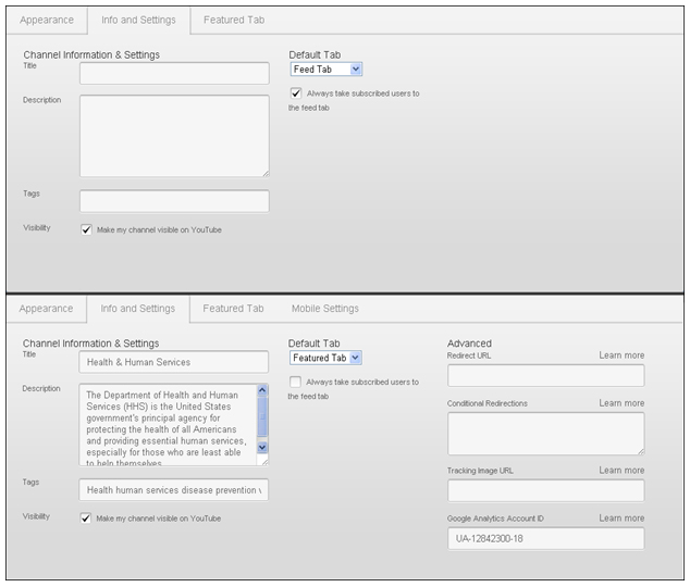 """Under the """"Info and Settings"""" tab, all YouTube users have the ability to edit channel's Title, Description, Tags, Visibility and Default Tab. Under the HHS Terms of Service agreement, your """"Info and Settings"""" tab will include options to change the Redirect URL, Conditional Redirections, Tracking Image URL, and Google Analytics Account ID."""
