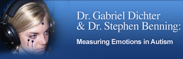 Dr. Gabriel Dichter and Dr. Stephen Benning: Measuring Emotions in Autism