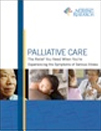 Cover of the Palliative Care: The Relief You Need When You're Experiencing the Symptoms of Serious Illness