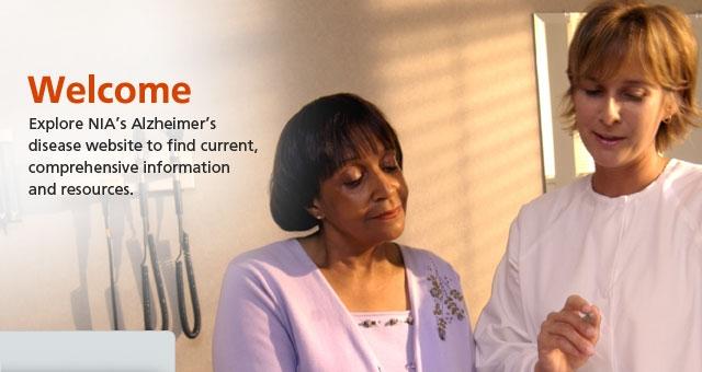Welcome. Explore NIA's Alzheimer's disease website...