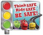 Think Safe, Ride Safe, Be Safe