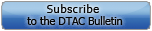 Subscribe to the DTAC Bulletin