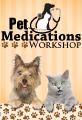 Pet Medications Workshop