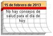 Consejo del día para el 15 de febrero de 2013. No hay consejos de salud para el día de hoy.