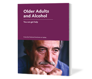booklet Older Adults and Alcohol: You can get help