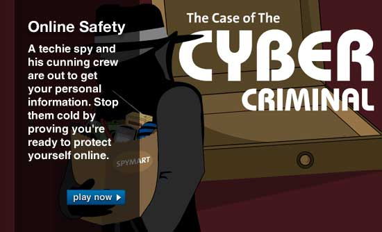 Online Safety. A techie spy and his cunning crew are out to get your personal information. Stop them cold by proving you're ready to protect yourself online.